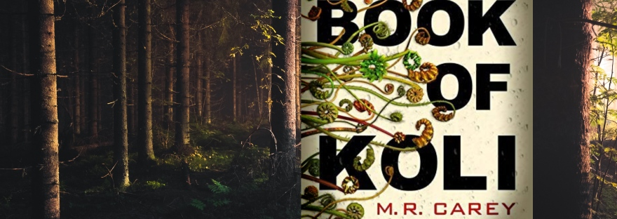 The Book Of Koli by M.R Carey – Book Review – The Bookwormery